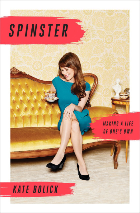книга Spinster: Making a Life of One's Own