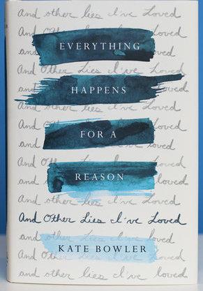 «Всему есть причина, и другая ложь, которая мне нравилась», Кейт Боулер фото