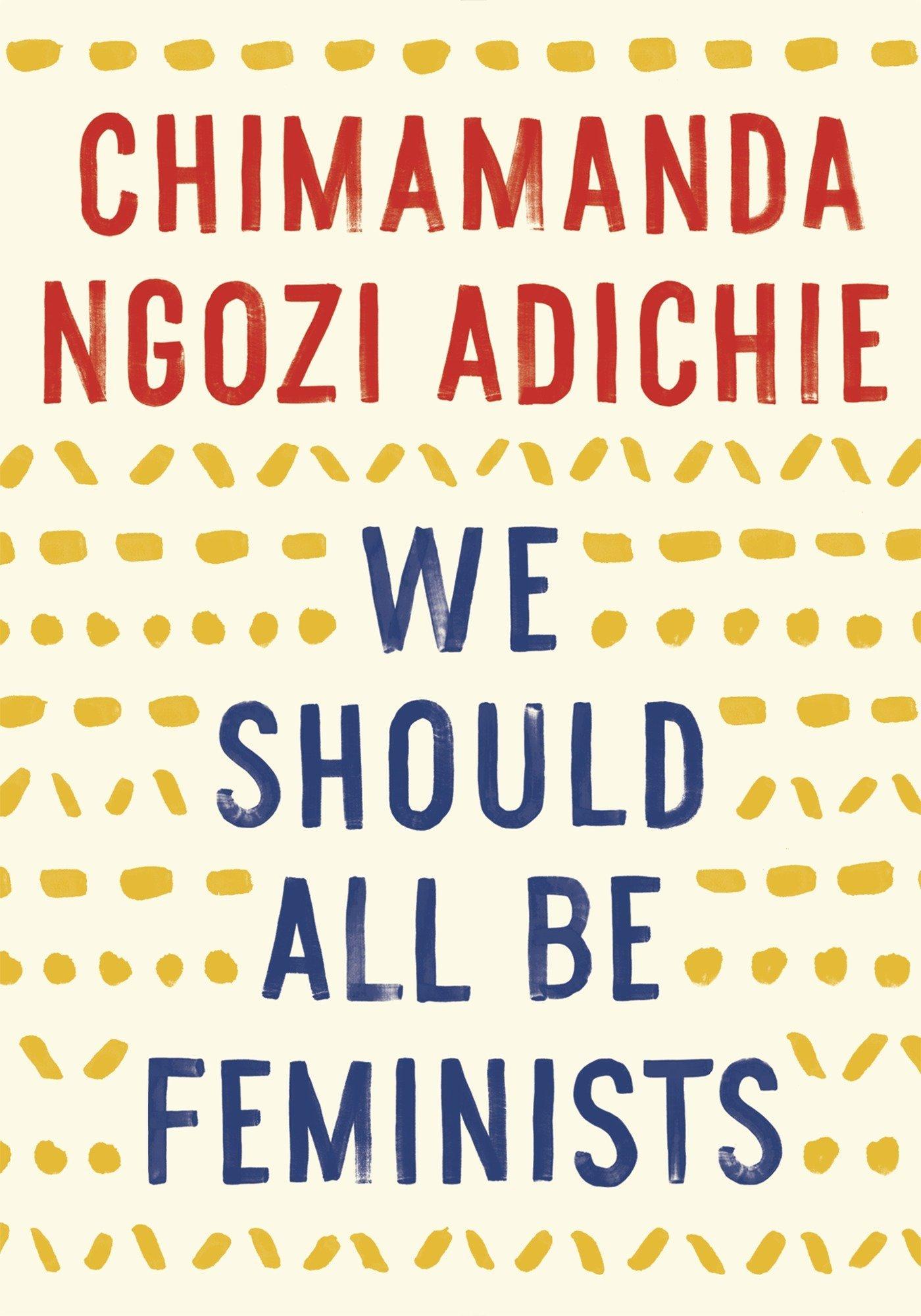 """""""Мы все должны быть феминистками"""" Чимаманда Нгози Адичи фото"""