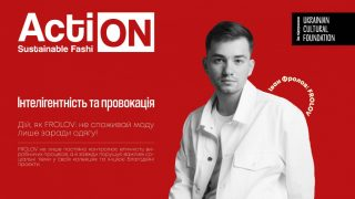 Ukrainian Fashion Week презентує восьму історію Action: Sustainable Fashion – FROLOV-320x180