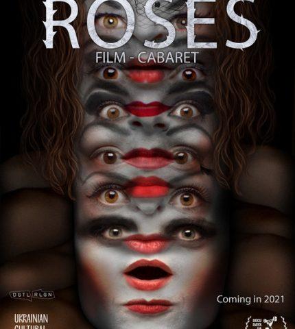 Розы. Фильм-кабаре / ROSES Film Cabaret